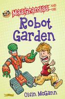 Cover for Mad Grandad and the Robot Garden by Oisin McGann, Oisin McGann