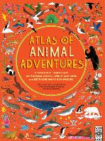 Cover for Atlas of Animal Adventures by Rachel Williams, Emily Hawkins