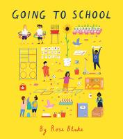 Cover for Going to School by Rose Blake