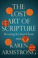Cover for The Lost Art of Scripture by Karen Armstrong
