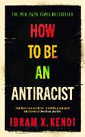 Cover for How To Be an Antiracist by Ibram X. Kendi