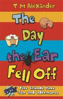 Cover for The Day the Ear Fell Off by Tracy Alexander