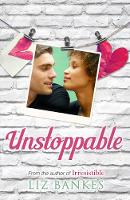 Cover for Unstoppable by Liz Bankes