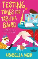 Cover for Testing Times for Tabitha Baird by Arabella Weir