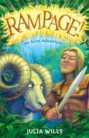 Cover for Rampage! An Aries Adventure by Julia Wills