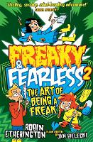 Cover for Freaky and Fearless: The Art of Being a Freak by Robin Etherington