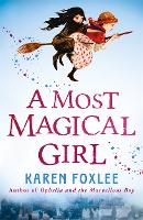 Cover for A Most Magical Girl by Karen Foxlee