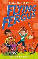 Cover for Flying Fergus 7: The Wreck-It Race by Olympic champion Sir Chris Hoy, written with award-winning author Joanna Nadin by Chris Hoy