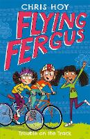 Cover for Flying Fergus 8: Trouble on the Track by Chris Hoy