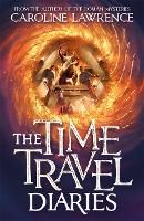 Cover for The Time Travel Diaries by Caroline Lawrence