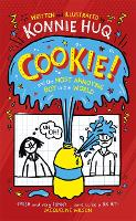 Cover for Cookie! (Book 1): Cookie and the Most Annoying Boy in the World by Konnie Huq