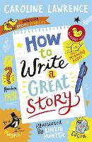 Cover for How To Write a Great Story by Caroline Lawrence