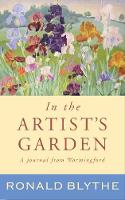 Cover for In the Artist's Garden by Ronald Blythe