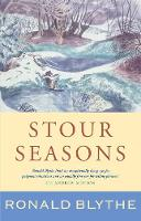 Cover for Stour Seasons A Wormingford Book of Days by Ronald Blythe