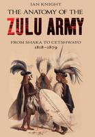 Cover for Anatomy of Zulu Army by Ian Knight