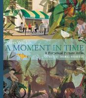 Cover for StoryWorlds: A Moment in Time A Perpetual Picture Atlas by Thomas Hegbrook