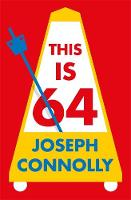 Cover for This Is 64 by Joseph Connolly
