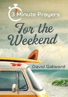 Cover for 3 - Minute Prayers For The Weekend by David Gatward