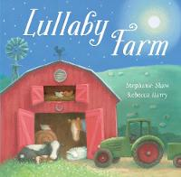 Cover for Lullaby Farm by Stephanie Shaw