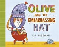 Cover for Olive and the Embarrassing Hat by Tor Freeman
