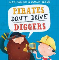 Cover for Pirates Don't Drive Diggers New Edition by Alex English