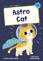 Cover for Astro Cat (Blue Early Reader) by Clare Helen Welsh