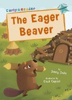 Cover for The Eager Beaver (Turquoise Early Reader) by Jenny Jinks