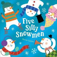 Cover for Five Silly Snowmen by Steven Lenton