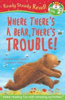 Cover for Where There's A Bear, There's Trouble! by Michael Catchpool