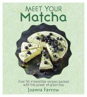 Cover for Meet Your Matcha by Joanna Farrow