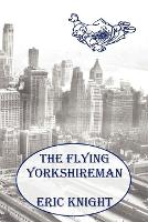 Cover for The Flying Yorkshireman by Eric Knight