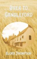 Cover for Over to Candleford by Flora Thompson
