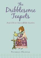 Cover for The Dribblesome Teapots and Other Incredible Stories by Norman Hunter
