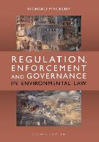 Cover for Regulation, Enforcement and Governance in Environmental Law by Richard (Brick Court Chambers) Macrory