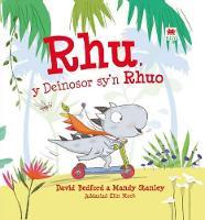 Cover for Rhu - Y Deinosor Sy'n Rhuo by David Bedford, Mandy Stanley