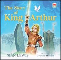 Cover for Story of King Arthur, The by Sian Lewis
