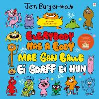 Cover for Everybody Has a Body / Mae gan Bawb ei Gorff ei Hun by Jon Burgerman
