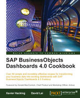 Cover for SAP BusinessObjects Dashboards 4.0 Cookbook by David Lai, Xavier Hacking