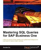 Cover for Mastering SQL Queries for SAP Business One by Gordon Du