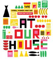 Cover for At Our House by Isabel Minhos Martins