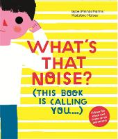 Cover for What's That Noise? by Isabel Minhos Martins