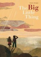 Cover for The Big Little Thing by Beatrice Alemagna
