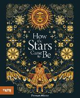 Cover for How The Stars Came To Be by Poonam Mistry