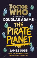 Cover for Doctor Who: The Pirate Planet by Douglas Adams, James Goss