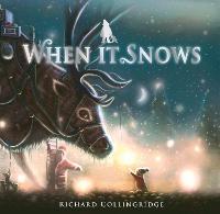 Cover for When It Snows by Richard Collingridge