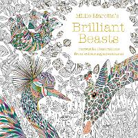 Cover for Millie Marotta's Brilliant Beasts A collection for colouring adventures by Millie Marotta