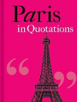 Cover for Paris in Quotations by Jaqueline Mitchell