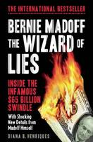 Cover for Bernie Madoff, the Wizard of Lies  by Diana B. Henriques