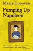 Cover for Pumping Up Napoleon  by Maria Donovan