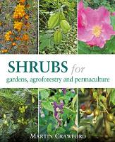 Cover for Shrubs for Gardens, Agroforestry and Permaculture by Martin Crawford